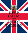 KEEP CALM AND SHOOT TALIBAN - Personalised Poster A4 size