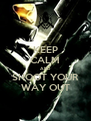 KEEP CALM AND SHOOT YOUR WAY OUT - Personalised Poster A4 size