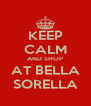 KEEP CALM AND SHOP AT BELLA SORELLA - Personalised Poster A4 size