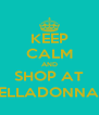 KEEP CALM AND SHOP AT BELLADONNA;S - Personalised Poster A4 size
