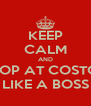 KEEP CALM AND SHOP AT COSTCO LIKE A BOSS - Personalised Poster A4 size