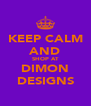 KEEP CALM AND SHOP AT DIMON DESIGNS - Personalised Poster A4 size