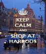 KEEP CALM AND SHOP AT HARRODS - Personalised Poster A4 size