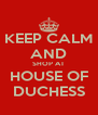 KEEP CALM AND SHOP AT HOUSE OF DUCHESS - Personalised Poster A4 size