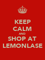 KEEP CALM AND SHOP AT LEMONLASE - Personalised Poster A4 size