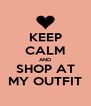 KEEP CALM AND SHOP AT MY OUTFIT - Personalised Poster A4 size