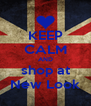 KEEP CALM AND shop at New Look - Personalised Poster A4 size