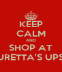 KEEP CALM AND SHOP AT VICTORIA LAURETTA'S UPSCALE RESALE - Personalised Poster A4 size