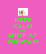 KEEP CALM AND SHOP AT WIGWAM - Personalised Poster A4 size