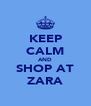 KEEP CALM AND SHOP AT ZARA - Personalised Poster A4 size