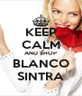 KEEP CALM AND SHOP BLANCO  SINTRA  - Personalised Poster A4 size