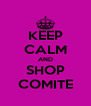 KEEP CALM AND SHOP COMITE - Personalised Poster A4 size