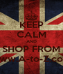 KEEP CALM AND SHOP FROM www.A-to-Z.com - Personalised Poster A4 size
