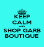 KEEP CALM AND SHOP GARB BOUTIQUE - Personalised Poster A4 size