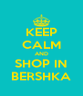 KEEP CALM AND SHOP IN BERSHKA - Personalised Poster A4 size