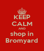 KEEP CALM AND shop in Bromyard - Personalised Poster A4 size