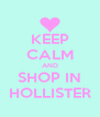 KEEP CALM AND SHOP IN HOLLISTER - Personalised Poster A4 size