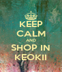 KEEP CALM AND SHOP IN KEOKII - Personalised Poster A4 size
