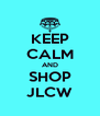 KEEP CALM AND SHOP JLCW - Personalised Poster A4 size
