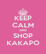 KEEP CALM AND SHOP KAKAPO - Personalised Poster A4 size
