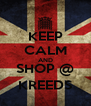 KEEP CALM AND SHOP @ KREEDS - Personalised Poster A4 size