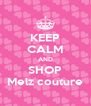 KEEP CALM AND SHOP Melz couture - Personalised Poster A4 size