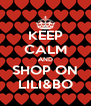 KEEP CALM AND SHOP ON LILI&BO - Personalised Poster A4 size