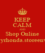 KEEP CALM AND Shop Online hoopsbyrhonda.storeenvy.com - Personalised Poster A4 size