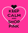 KEEP CALM AND SHOP PINK - Personalised Poster A4 size