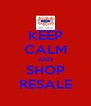 KEEP CALM AND SHOP RESALE - Personalised Poster A4 size