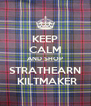 KEEP CALM AND SHOP STRATHEARN  KILTMAKER - Personalised Poster A4 size