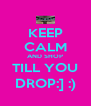 KEEP CALM AND SHOP TILL YOU DROP:] :) - Personalised Poster A4 size