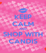 KEEP CALM AND SHOP WITH CANDIS - Personalised Poster A4 size