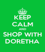 KEEP CALM AND SHOP WITH DORETHA - Personalised Poster A4 size
