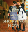 KEEP CALM AND SHOPPING NOW - Personalised Poster A4 size