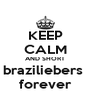 KEEP CALM AND SHORT braziliebers  forever - Personalised Poster A4 size