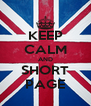KEEP CALM AND SHORT PAGE - Personalised Poster A4 size