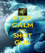 KEEP CALM AND SHOT GUN - Personalised Poster A4 size
