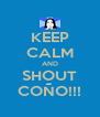 KEEP CALM AND SHOUT COÑO!!! - Personalised Poster A4 size