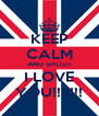 KEEP CALM AND SHOUT I LOVE YOU!!!!!!! - Personalised Poster A4 size