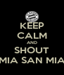 KEEP CALM AND SHOUT MIA SAN MIA - Personalised Poster A4 size