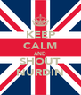 KEEP CALM AND SHOUT NURDIN - Personalised Poster A4 size
