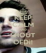KEEP CALM AND SHOUT OEDì! - Personalised Poster A4 size