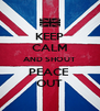KEEP CALM AND SHOUT PEACE  OUT - Personalised Poster A4 size