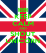 KEEP CALM AND SHOUT UNICORN - Personalised Poster A4 size