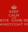 KEEP CALM AND SHOVE  GAME REQ IN YA WAISTCOAT POCKET - Personalised Poster A4 size