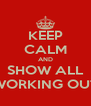 KEEP CALM AND SHOW ALL WORKING OUT - Personalised Poster A4 size