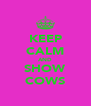 KEEP CALM AND SHOW COWS - Personalised Poster A4 size