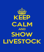 KEEP CALM AND SHOW LIVESTOCK - Personalised Poster A4 size