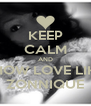 KEEP CALM AND SHOW LOVE LIKE ZONNIQUE - Personalised Poster A4 size